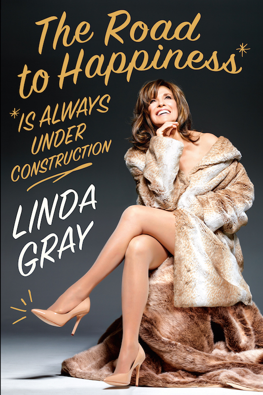 Dallas, Linda Gray, Road to Happiness is Always Under Construction