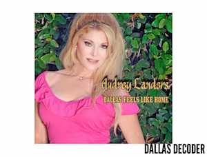 Audrey Landers, Dallas, Dallas Feels Like Home