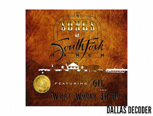 Dallas, Julie Jean White, Songs of Southfork, Trent Jeffcoat, What Would J.R. Do